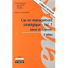 Cas en management stratégique, volume 1 : Autour du diagnostic, corrigés détaillés