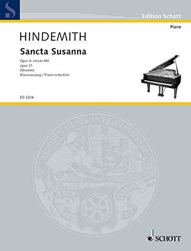Sancta Susanna: Oper in einem Akt. op. 21. Klavierauszug. (Edition Schott)