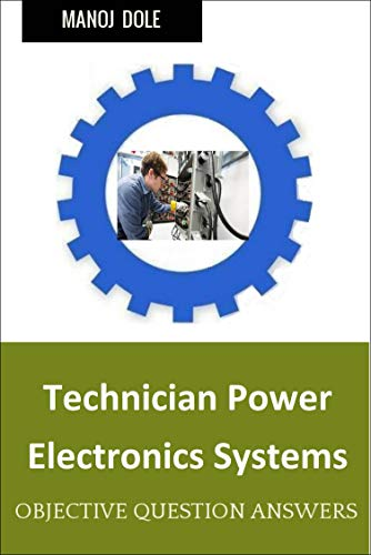 Technician Power Electronics Systems : Question Answers MCQ