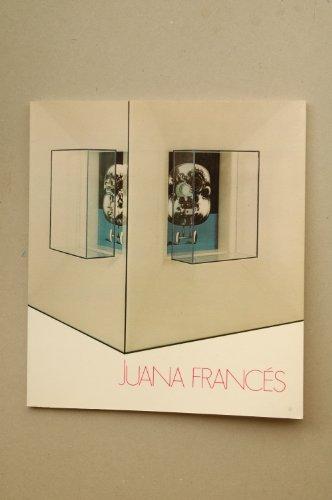 Juana Francés : [catálogo de exposiciones] : Lisboa, Fundaçao Calouste Gulbenkian, 16 marçp a 10 abril 1983 / [texto de Jacques Lassaigne... Et al.]