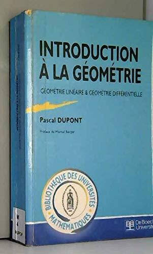 Introduction à la géométrie : Géométrie linéaire et géométrie différentielle par Pascal Dupont