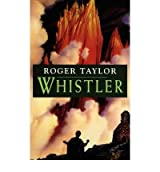 [Whistler [ WHISTLER ] By Taylor, Roger ( Author )Apr-03-2007 Paperback