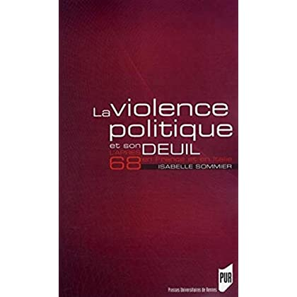 La violence politique et son deuil : L'après 68 en France et en Italie