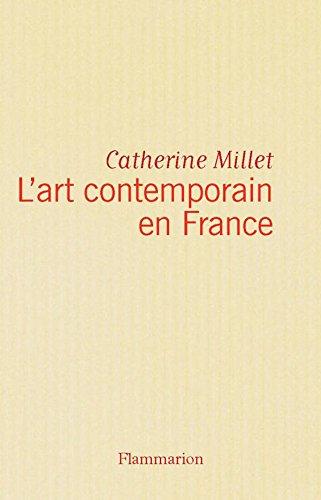 L'art contemporain en France (Beaux Livres) par Catherine Millet