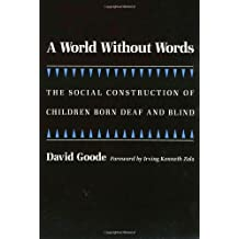 A World Without Words: The Social Construction of Children Born Deaf and Blind