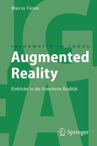Augmented Reality: Einblicke in die Erweiterte Realität (Informatik im Fokus)