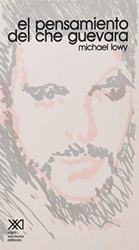 El pensamiento del Che Guevara (El hombre y sus obras)