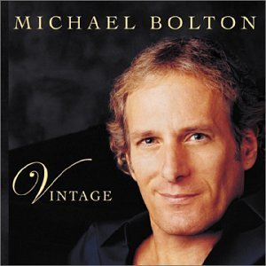 Vintage by Michael Bolton (2003-09-02)