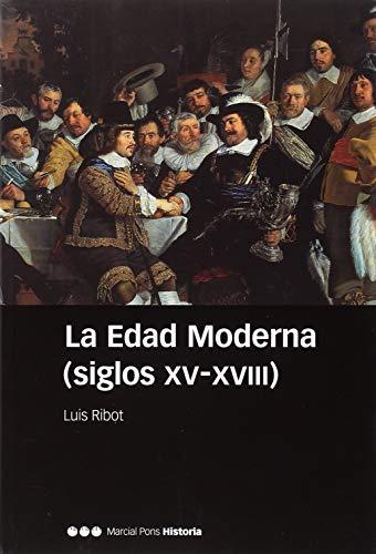 La edad moderna. Siglos XV-XVIII (Manuales) por Luis Ribot García