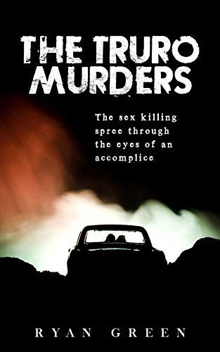 The Truro Murders: The Sex Killing Spree Through the Eyes of an Accomplice (True Crime) (English Edition) por Ryan Green