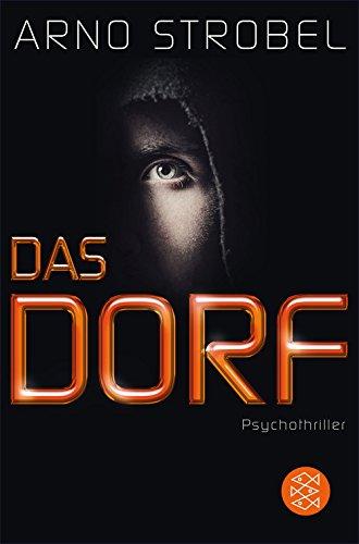 Das Dorf: Psychothriller -
