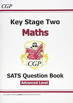 KS2 Maths Targeted SATS Question Book - Advanced Level (for the 2019 tests) (CGP KS2 Maths SATs) by Coordination Group Publications Ltd (CGP)