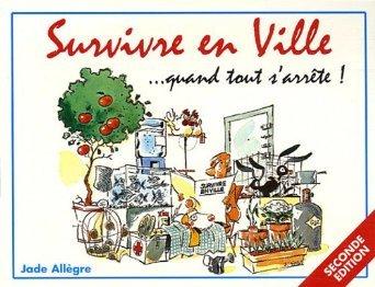Survivre en Ville... quand tout s'arrte !