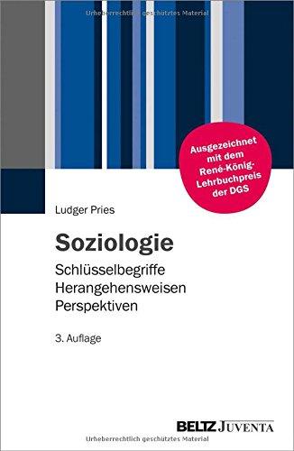 Soziologie: Schlüsselbegriffe – Herangehensweisen – Perspektiven