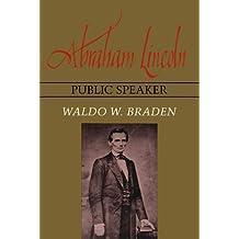 Abraham Lincoln, Public Speaker (English Edition)