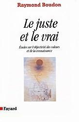 Le Juste et le vrai : Etudes sur l'objectivité des valeurs et de la connaissance (Essais)