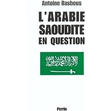 L'Arabie Saoudite en question