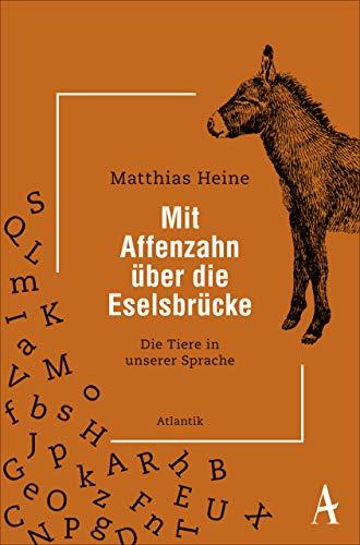 Mit Affenzahn über die Eselsbrücke: Die Tiere in unserer Sprache