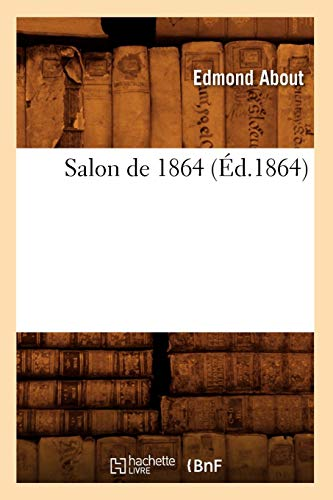 Salon de 1864 (Éd.1864) (Arts)