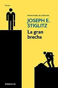La gran brecha par  Joseph E. Stiglitz