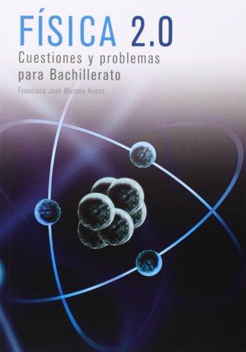 Física 2.0 : cuestiones y problemas para bachillerato - 9788461646715 por Francisco José Moreno Hueso