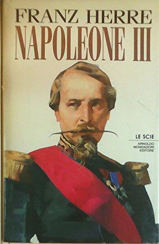 Napoleone III. Splendore e miseria del secondo impero