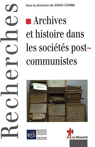 Archives et histoire dans les sociétés postcommunistes