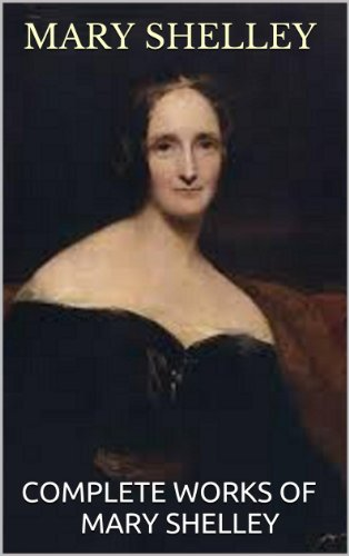 mary-shelley-complete-edition-with-works-including-frankenstein-the-last-man-mathilda-and-proserpine