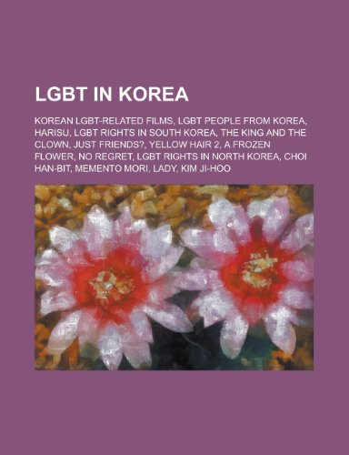 Lgbt in Korea: Lgbt Rights in South Korea, Lgbt Rights in North Korea, Recognition of Same-Sex Unions in South Korea,