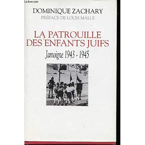 La patrouille des enfants juifs: Jamoigne 1943-1945