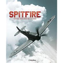 Spitfire : Histoire d'une icône de l'aviation