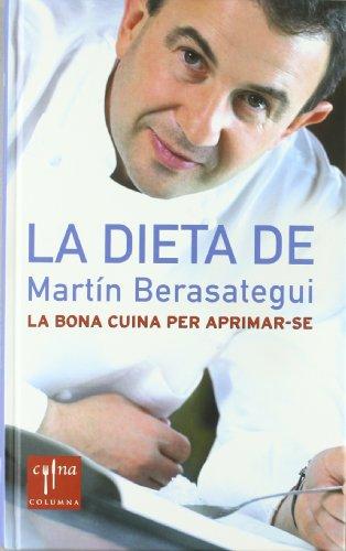 La dieta de Martín Berasategui (COL.LECCIO CUINA)