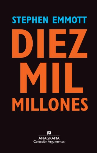 Diez mil millones (Argumentos nº 454) por Stephen Emmott