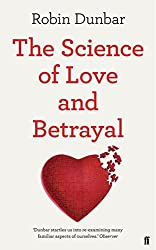 The Science of Love and Betrayal by Professor Robin Dunbar (2012-04-05)