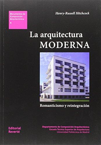 La arquitectura moderna. Romanticismo e integración (DCA4) (Documentos Composición Arquitectónica)