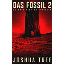 Das Fossil 2: Science Fiction Thriller (German Edition)
