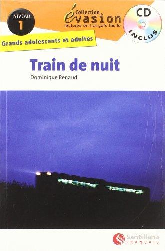 EVASION NIVEAU 1 TRAIN DE NUIT + CD (Evasion Lectures FranÇais) - 9788496597600 por Dominique Renaud