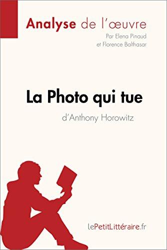 la-photo-qui-tue-danthony-horowitz-analyse-de-loeuvre-comprendre-la-litterature-avec-lepetitlitterai
