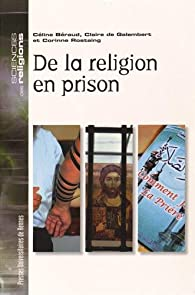 De la religion en prison par Céline Béraud