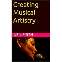 Creating Musical Artistry (Improve Your Singing Voice Book 11) (English Edition)