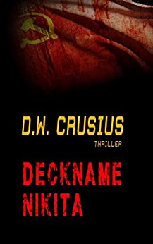 Deckname Nikita: die Kaukasus-Intrige (German Edition) by [Crusius, D.W.]