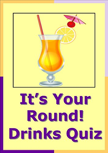 It's Your Round  Drinks Quiz  Picture Pub or Party Quiz (English Edition) (Eve New Years Spiele)