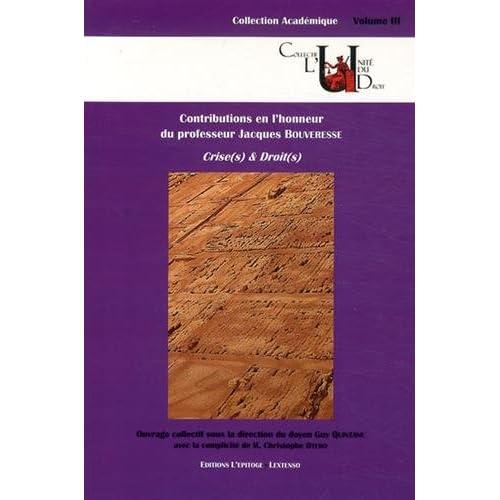 Crise(s) & droit(s) : Contributions en l'honneur du professeur Jacques Bouveresse