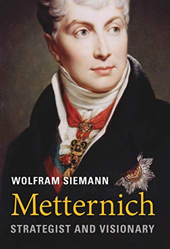 Metternich: Strategist and Visionary (English Edition)