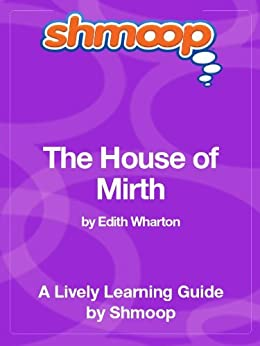 The House of Mirth: Shmoop Study Guide par [Shmoop]