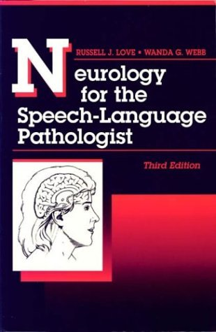 Neurology for the Speech-Language Pathologist by Russell J. Love (1996-10-01)