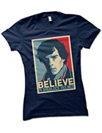 "Sherlock Holmes ""Believe"" Ladies T-Shirt Choice of 8 Colours in Sizes S to XL"