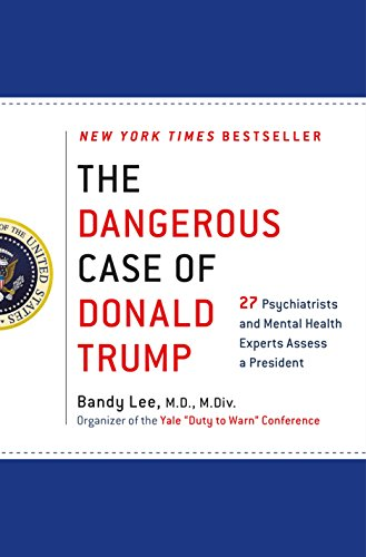 The dangerous case of donald trump 27 psychiatrists and mental the dangerous case of donald trump 27 psychiatrists and mental health experts assess a president fandeluxe Image collections