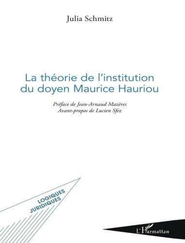 La théorie de l'institution du doyen Maurice Hauriou par Julia Schmitz
