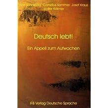 Deutsch lebt!: Ein Appell zum Aufwachen